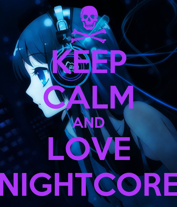 KEEP CALM AND LOVE NIGHTCORE - KEEP CALM AND CARRY ON ...