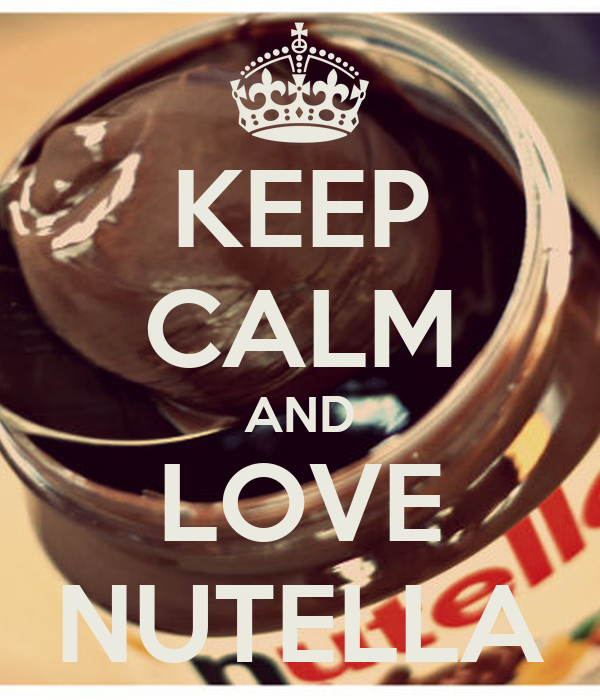 KEEP CALM AND LOVE NUTELLA Poster Carolina Escobar Keep Calm o