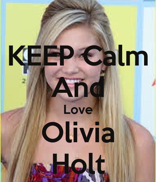 KEEP Calm And Love Olivia Holt
