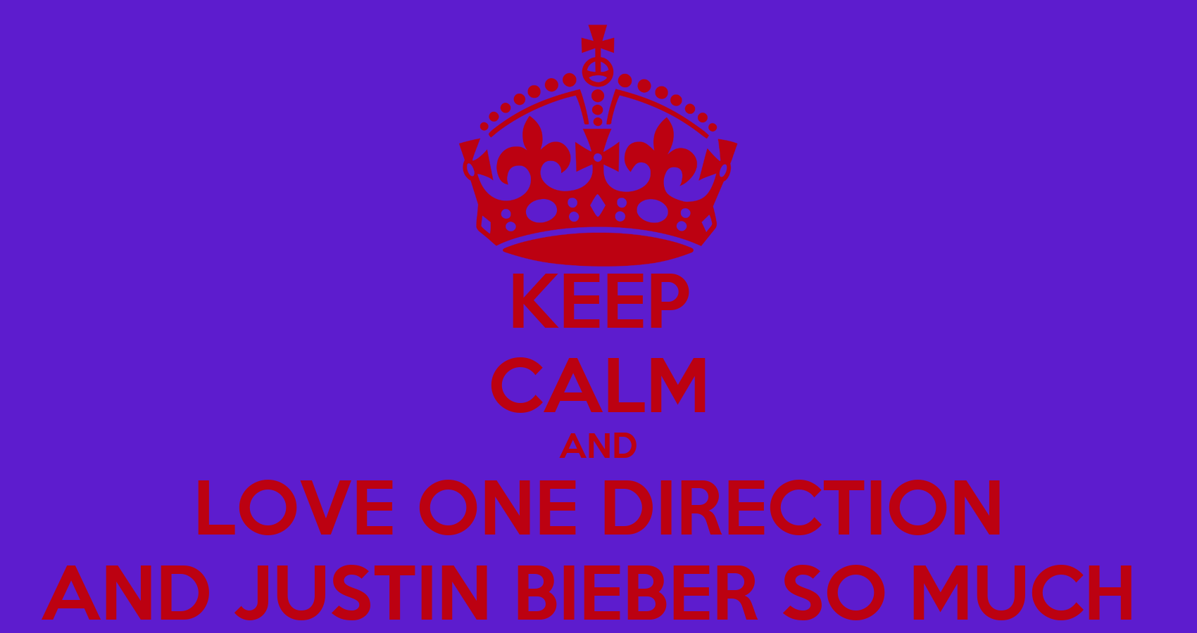 KEEP CALM AND LOVE ONE DIRECTION JUSTIN BIEBER SO MUCH Poster