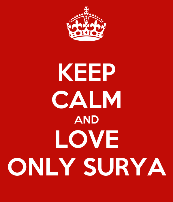 KEEP CALM AND LOVE ONLY SURYA Poster | suruliglitter ...