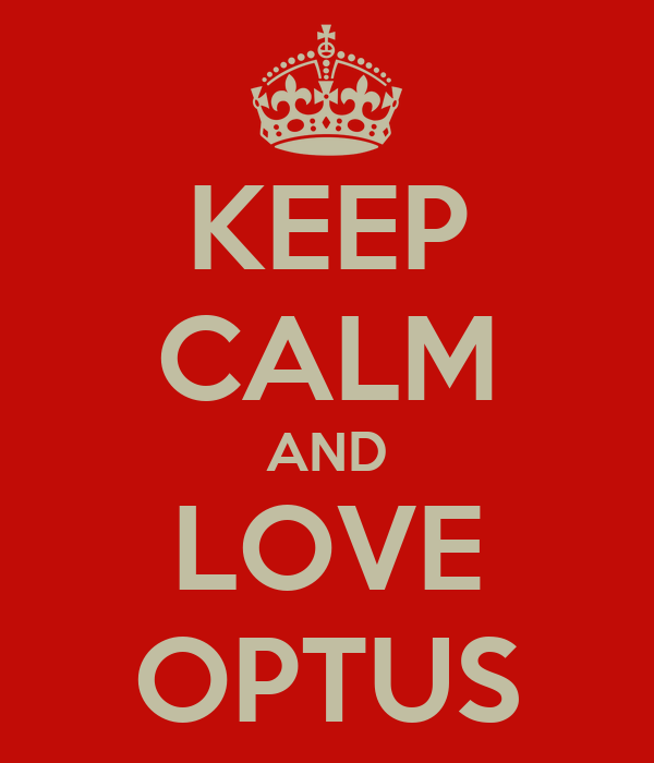 KEEP CALM AND LOVE OPTUS