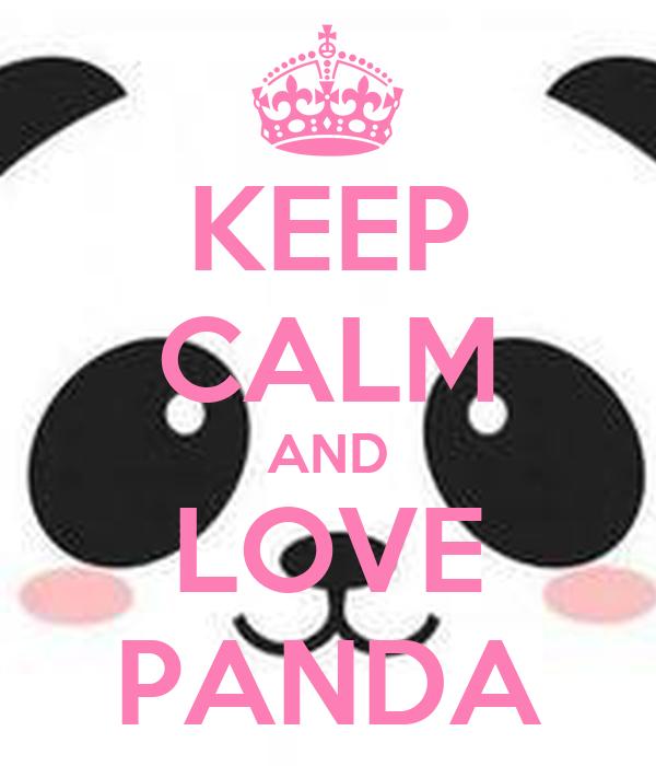 KEEP CALM AND LOVE PANDA Poster | CriCri | Keep Calm-o-Matic
