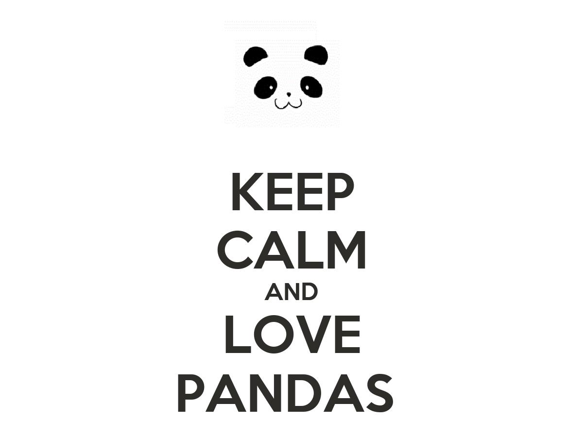 KEEP CALM AND LOVE PANDAS Poster | Barbara Duarte | Keep ...