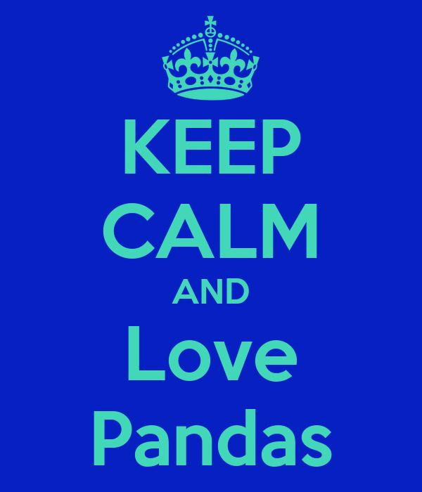KEEP CALM AND Love Pandas Poster | Gabby | Keep Calm-o-Matic