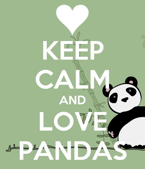 KEEP CALM AND LOVE PANDAS Poster | anAnna | Keep Calm-o-Matic