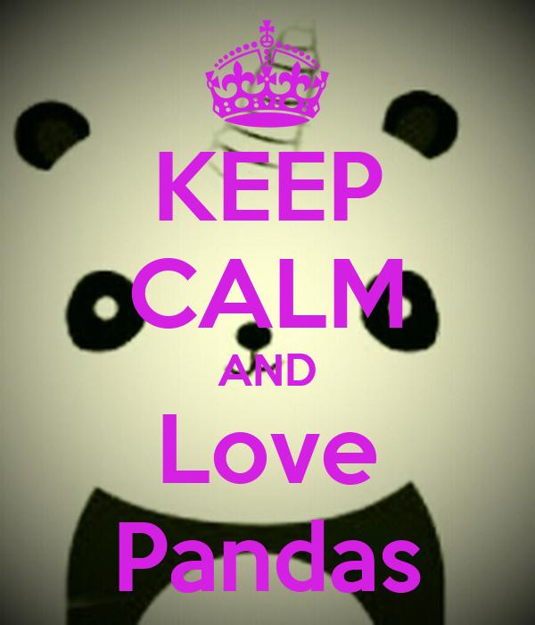 KEEP CALM AND Love Pandas Poster | Mafer Bieber | Keep ...