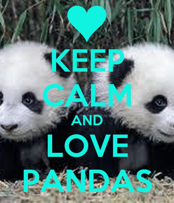 KEEP CALM AND LOVE PANDAS Poster | SEZYWEZY | Keep Calm-o ...