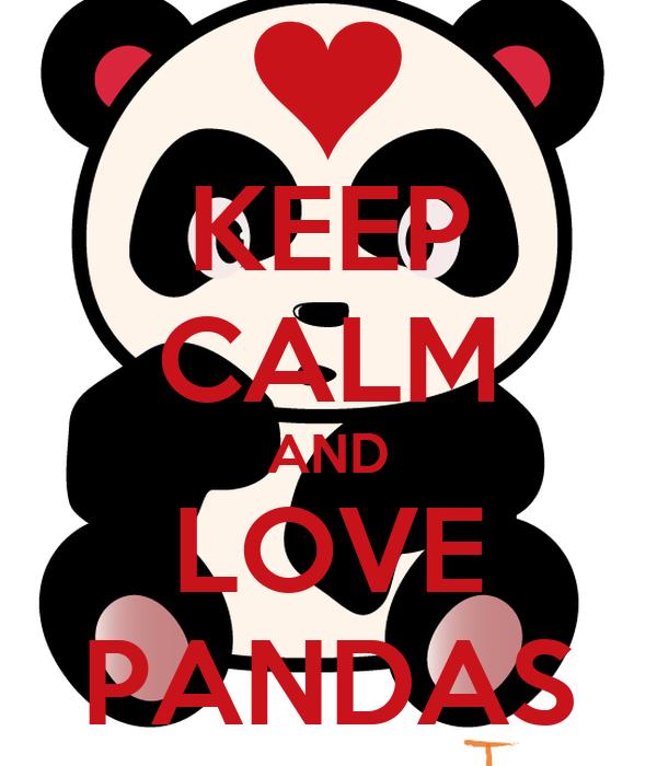 KEEP CALM AND LOVE PANDAS Poster | lala xx | Keep Calm-o-Matic