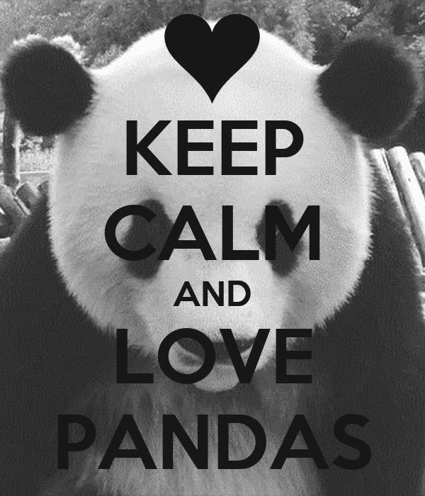 KEEP CALM AND LOVE PANDAS Poster | LILY | Keep Calm-o-Matic