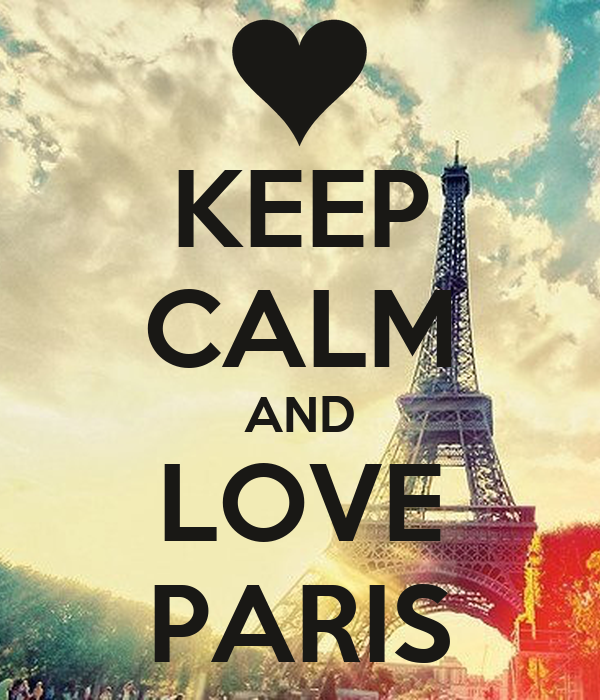 KEEP CALM AND LOVE PARIS - KEEP CALM AND CARRY ON Image Generator: keepcalm-o-matic.co.uk/p/keep-calm-and-love-paris-650