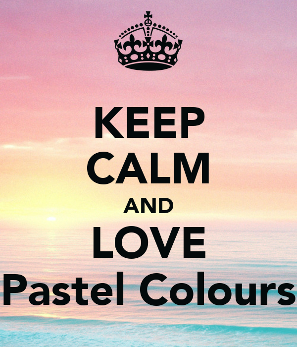 KEEP CALM AND LOVE Pastel Colours