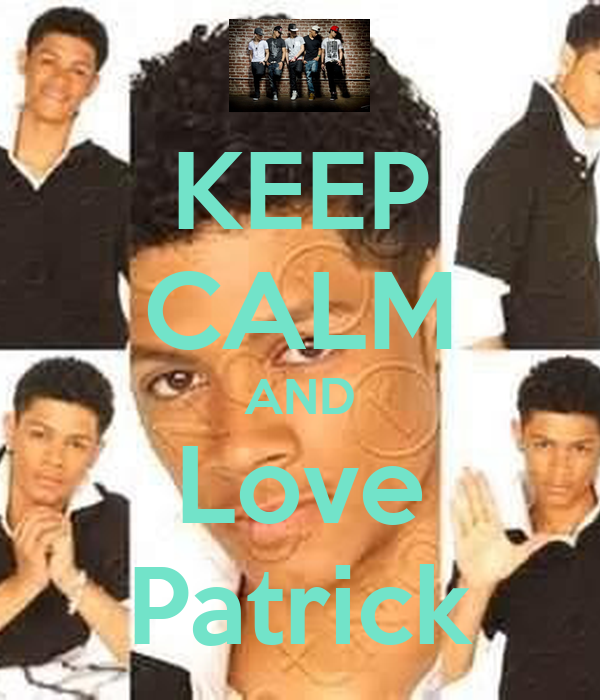 KEEP CALM AND Love Patrick Poster | b5prinxess | Keep Calm ...