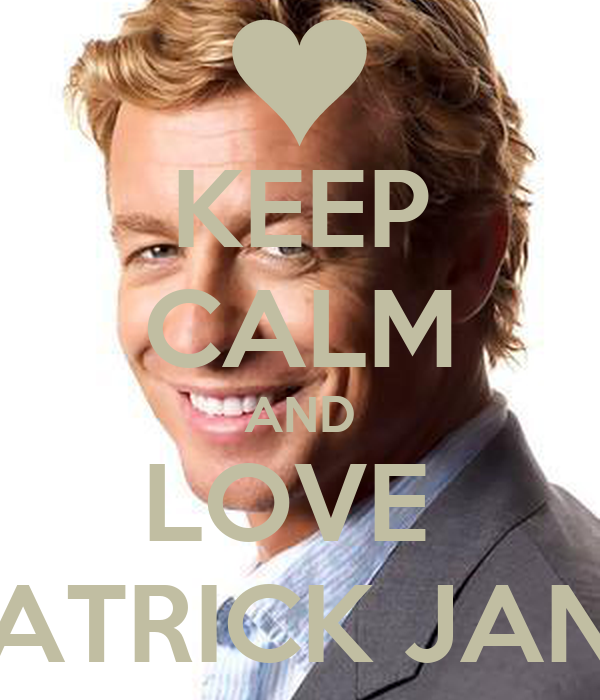 KEEP CALM AND LOVE PATRICK JANE Poster | Juztise | Keep ...