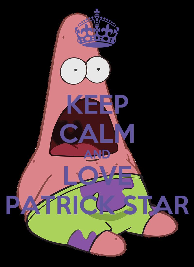 KEEP CALM AND LOVE PATRICK STAR Poster | TIFFANY | Keep ...