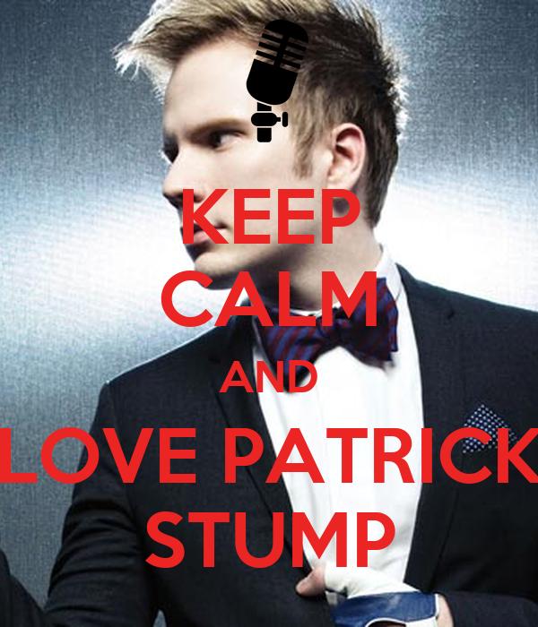 KEEP CALM AND LOVE PATRICK STUMP Poster | DestielTrash ...