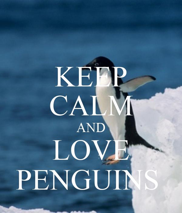 keep calm and love penguins poster elena keep calmomatic