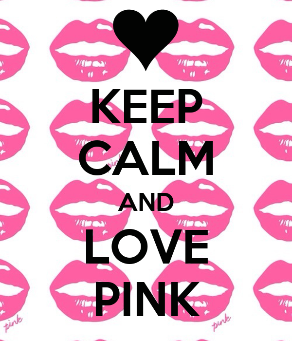 KEEP CALM AND LOVE PINK Poster | Sılinağ | Keep Calm-o-Matic