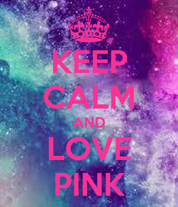 KEEP CALM AND LOVE PINK Poster | rOSE | Keep Calm-o-Matic