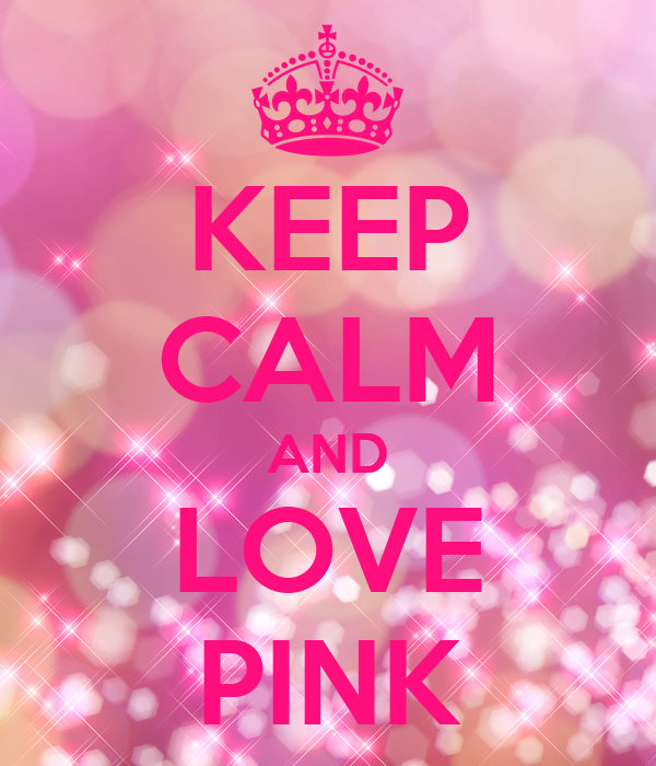 KEEP CALM AND LOVE PINK Poster | GVERV | Keep Calm-o-Matic
