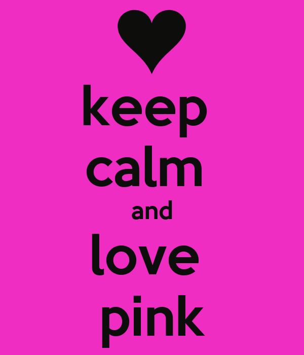 keep calm and love pink Poster | rosie | Keep Calm-o-Matic