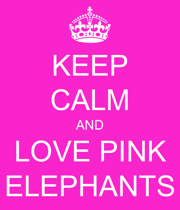 KEEP CALM AND LOVE PINK ELEPHANTS Poster | sinterklaas ...
