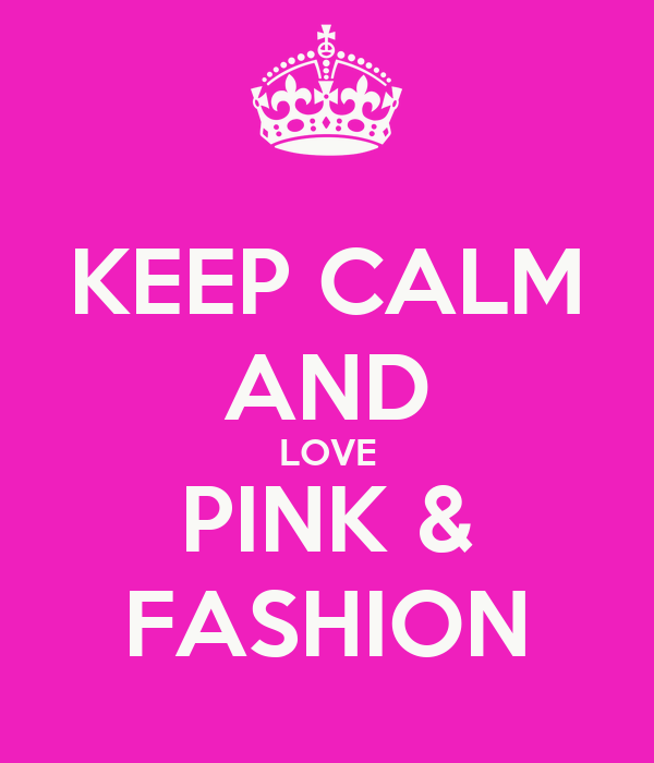 Keep Calm And Love Pink Fashion Poster Meehapskee