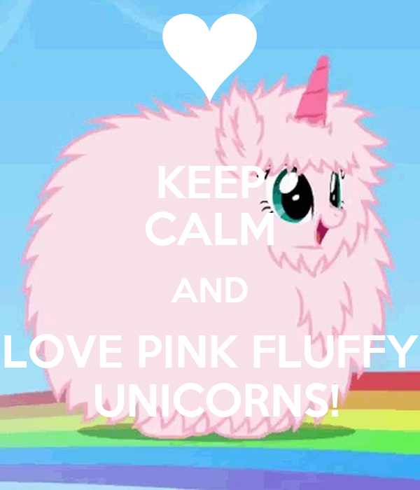 KEEP CALM AND LOVE PINK FLUFFY UNICORNS! Poster | Emily ...