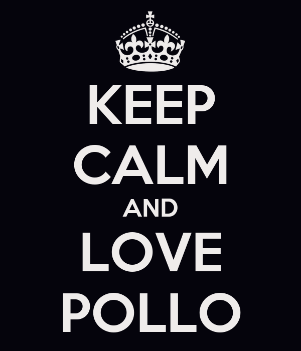 http://sd.keepcalm-o-matic.co.uk/i/keep-calm-and-love-pollo-6.png