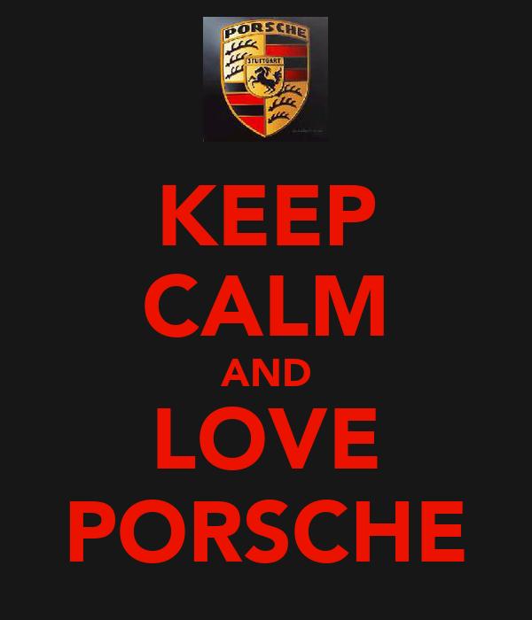 Keep Calm And Love Porsche Poster Josh Keep Calm O Matic