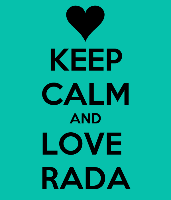 http://sd.keepcalm-o-matic.co.uk/i/keep-calm-and-love-rada-9.png