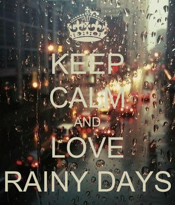 I Love Rainy Days Quotes: KEEP CALM AND LOVE RAINY DAYS Poster