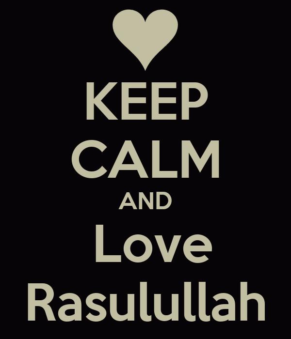 http://sd.keepcalm-o-matic.co.uk/i/keep-calm-and-love-rasulullah-4.png