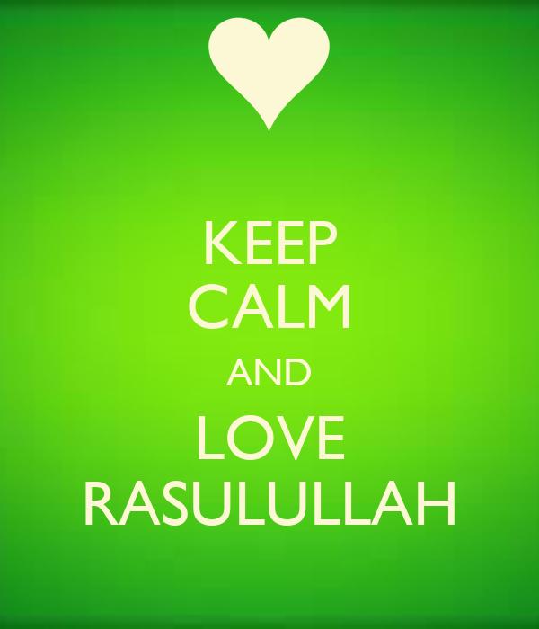 http://sd.keepcalm-o-matic.co.uk/i/keep-calm-and-love-rasulullah-5.png