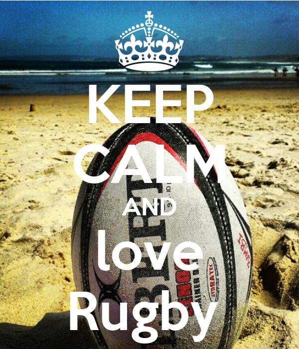 I Love Rugby Wallpapers KEEP CALM AND l...