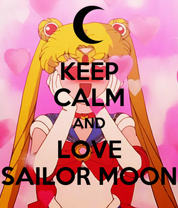 KEEP CALM AND LOVE SAILOR MOON Poster