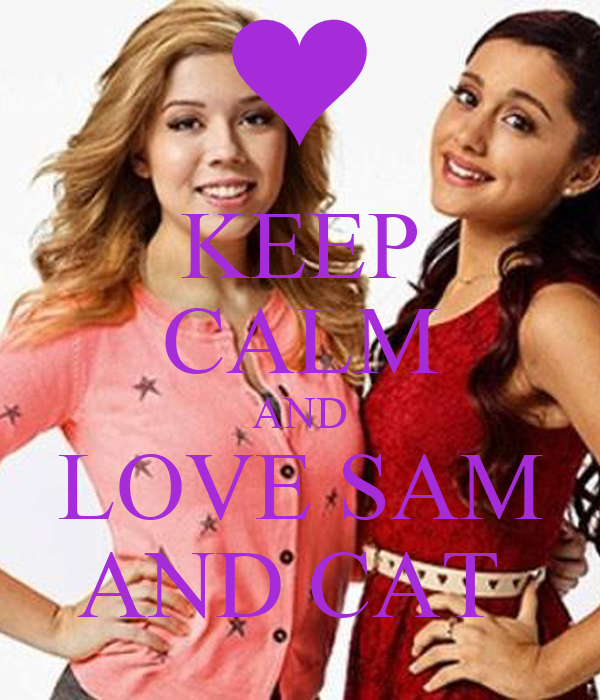 KEEP CALM AND LOVE SAM AND CAT Poster | TANISHA | Keep ...