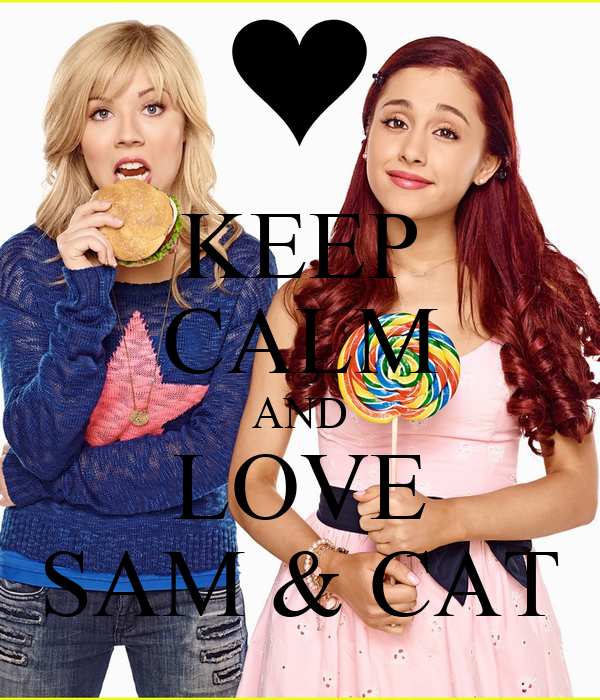 KEEP CALM AND LOVE SAM & CAT Poster | Lisa | Keep Calm-o-Matic