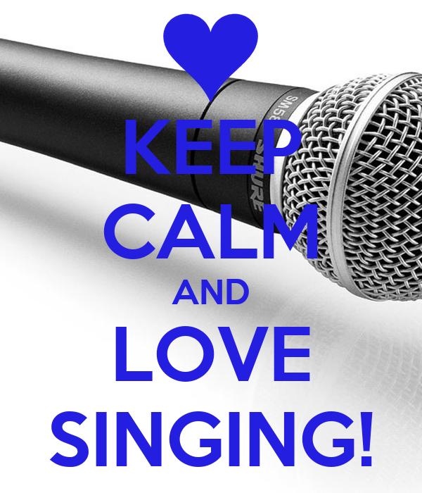 KEEP CALM AND LOVE SINGING! Poster | Rachel jones | Keep ...