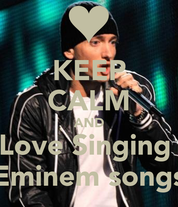 Venom By Eminem Download Song: KEEP CALM AND Love Singing Eminem Songs Poster