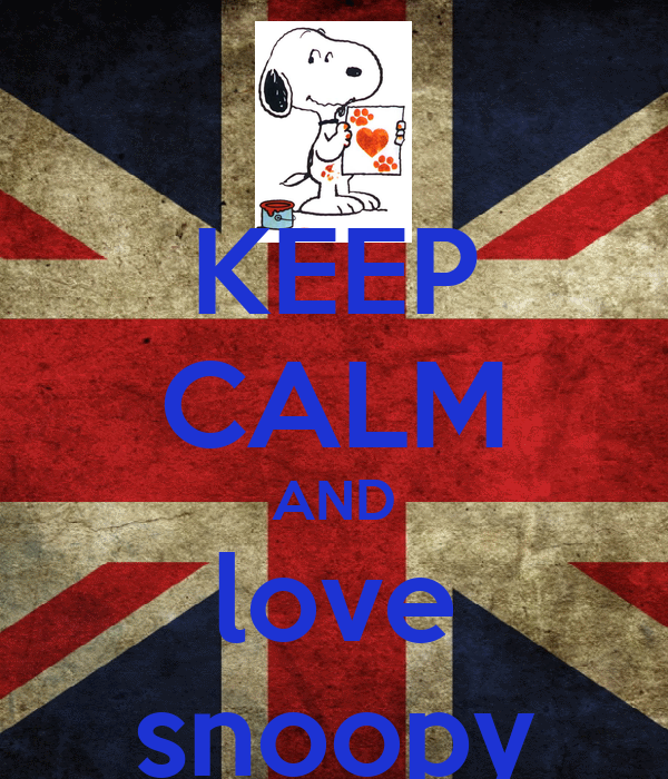 KEEP CALM AND love snoopy - KEEP CALM AND CARRY ON Image ...  KEEP CALM AND l...