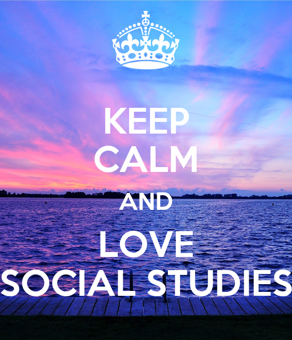KEEP CALM AND LOVE SOCIAL STUDIES Poster | LAMAREA | Keep ...