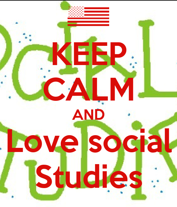 KEEP CALM AND LEARN SOCIAL STUDIES - KEEP CALM AND CARRY ON Image ...
