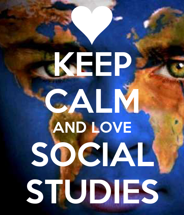 KEEP CALM AND LOVE SOCIAL STUDIES Poster | Angel | Keep ...