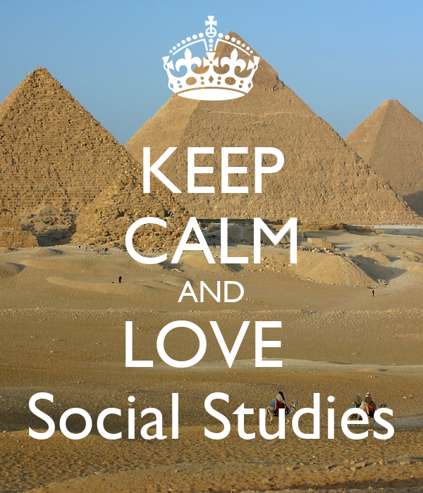 KEEP CALM AND LOVE Social Studies - KEEP CALM AND CARRY ON ...