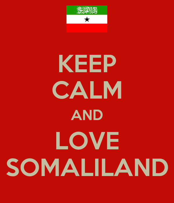 http://sd.keepcalm-o-matic.co.uk/i/keep-calm-and-love-somaliland.png