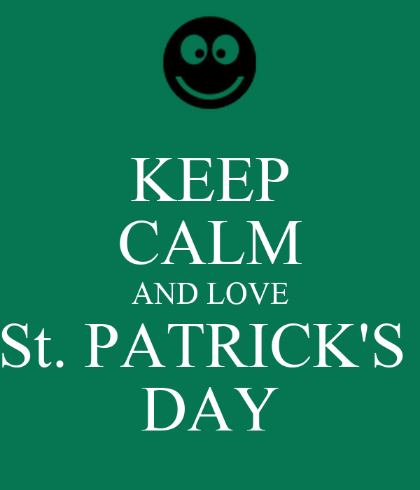 KEEP CALM AND LOVE St. PATRICK'S DAY Poster | Evelyn ...