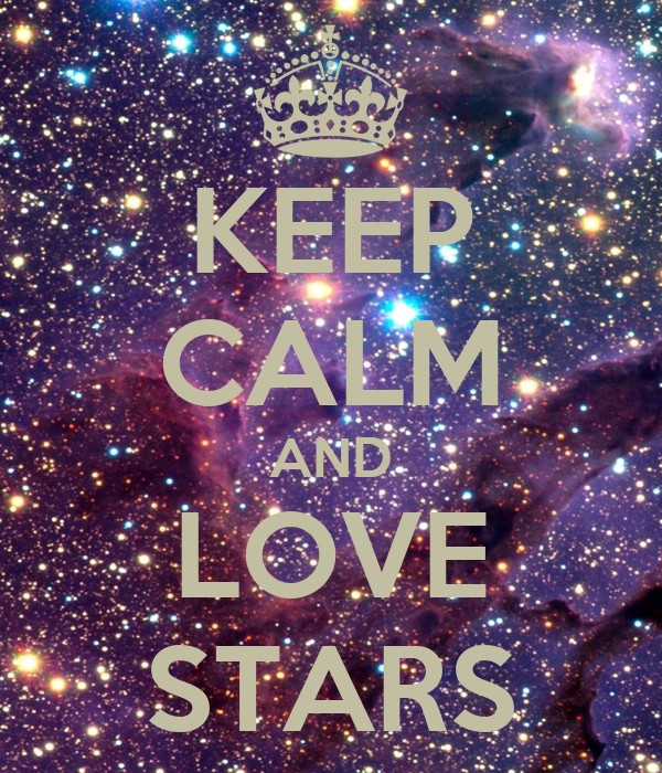 KEEP CALM AND LOVE STARS Poster | Wow | Keep Calm-o-Matic