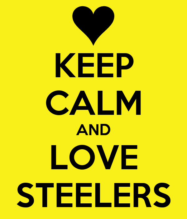 Keep Calm And Love Steelers
