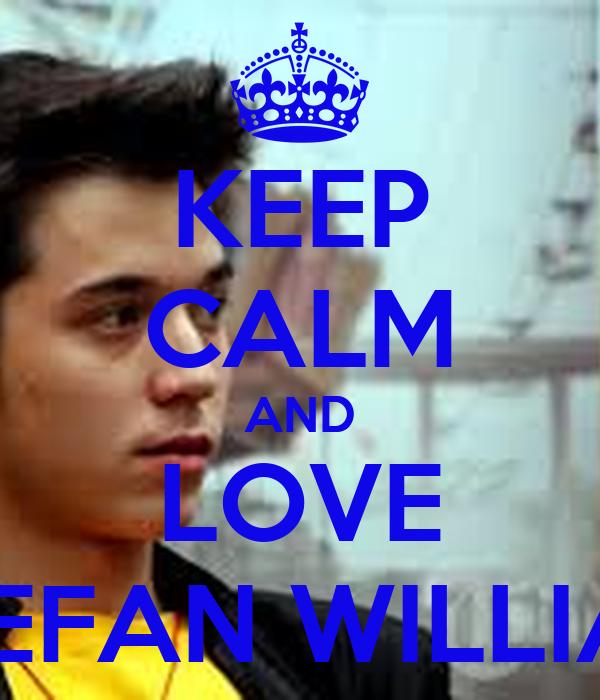 KEEP CALM AND LOVE STEFAN WILLIAM - keep-calm-and-love-stefan-william-1